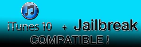 iTunes 10 & Jailbreak compatible
