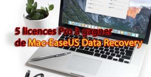 Concours : 5 licences Pro de Mac-EaseUS Data Recovery à gagner - Logiciel de récupération de données pour Mac