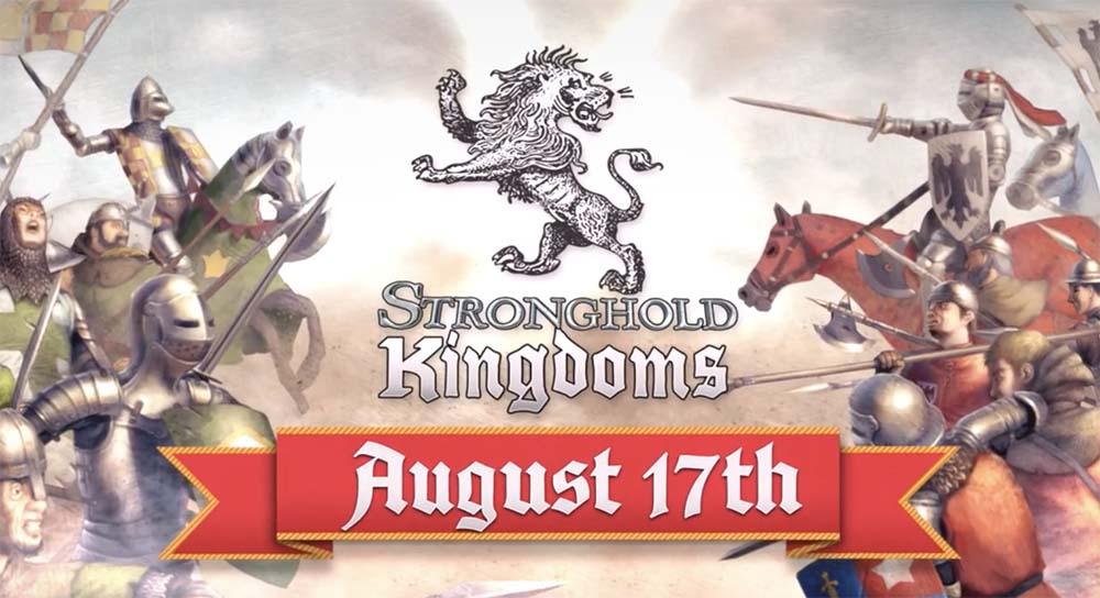 Stronghold Kingdoms Mobile sera disponible sur iOS le 17 août [Trailer]