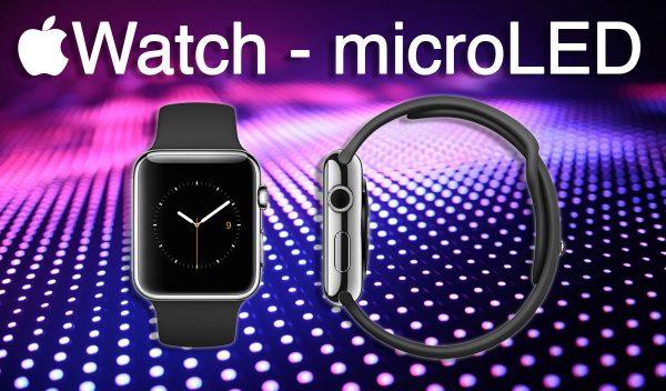 Apple Watch - écrans microLED