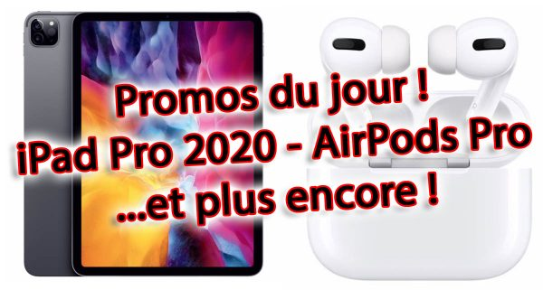 iPhone 11 - iPad Pro 2020 - AirPods Pro