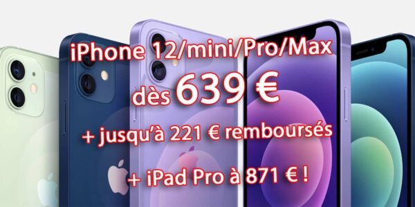 iPhone 12, bon plan iPhone 12, iPhone 12 pas cher, promo iPhone 12, iPhone 12 Pro, iPhone 12 Pro Max, iPad Pro 2020